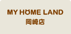 MY HOME LAND岡崎店